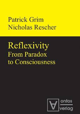 Reflexivity: From Paradox to Consciousness (Hardback)