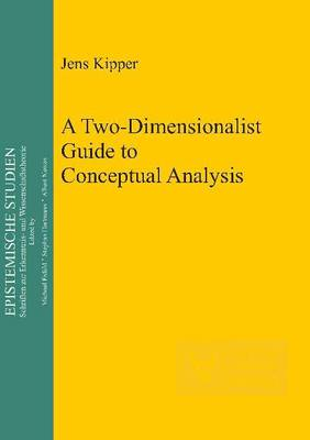 Two-Dimensionalist Guide to Conceptual Analysis (Hardback)