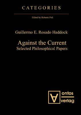 Against the Current: Selected Philosophical Papers (Hardback)