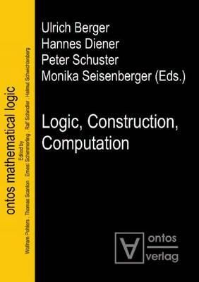 Logic, Construction, Computation (Hardback)