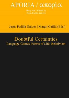 Doubtful Certainties: Language-Games, Forms of Life, Relativism (Hardback)