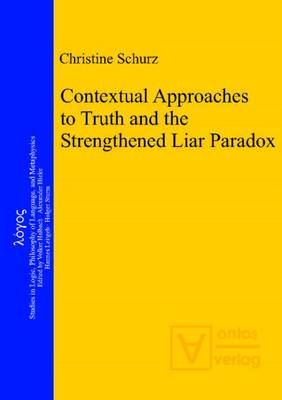 Contextual Approaches to Truth & the Strengthened Liar Paradox (Hardback)