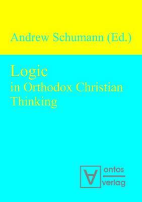 Logic in Orthodox Christian Thinking (Hardback)