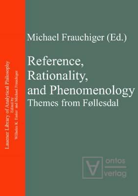 Reference, Rationality & Phenomenology: Themes from Follesdal (Hardback)