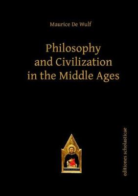 Philosophy and Civilization in the Middle Ages - Scholastic Editions - Editiones Scholasticae (Paperback)