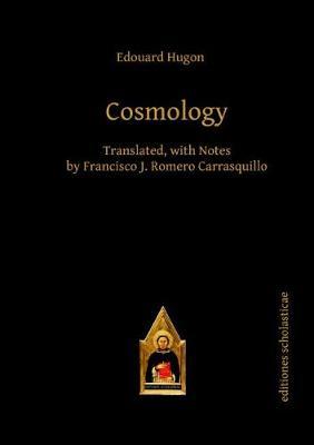 Cosmology - Scholastic Editions - Editiones Scholasticae (Hardback)