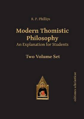Modern Thomistic Philosophy An Explanation for Students: Volume I: The Philosophy of Nature & Volume II: Metaphysics - Scholastic Editions - Editiones Scholasticae (Paperback)