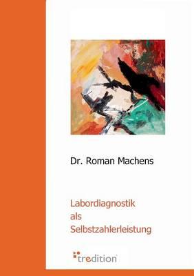 Labordiagnostik ALS Selbstzahlerleistung (Paperback)