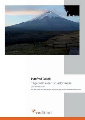 Tagebuch Einer Ecuador Reise (Paperback)