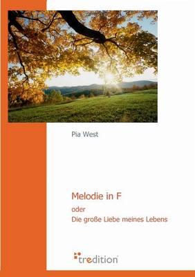 Melodie in F Oder Die Grosse Liebe Meines Lebens (Paperback)