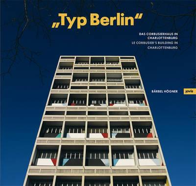 """Typ Berlin"": Le Corbusier's Building in Charlottenburg (Paperback)"