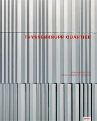 Thyssenkrupp Headquarters: JSWD Architects Chaix and Morel & Associates (Hardback)