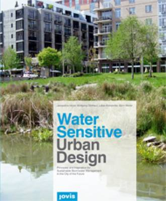 Water Sensitive Urban Design: Sustainable Stormwater Management in the Cities of the Future (Paperback)