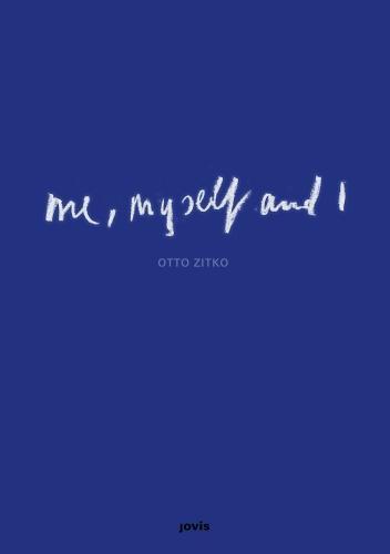 Otto Zitko - Me, Myself and I (Hardback)