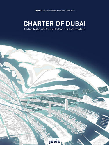 Charter of Dubai: A Manifesto of Critical Urban Transformation (Paperback)