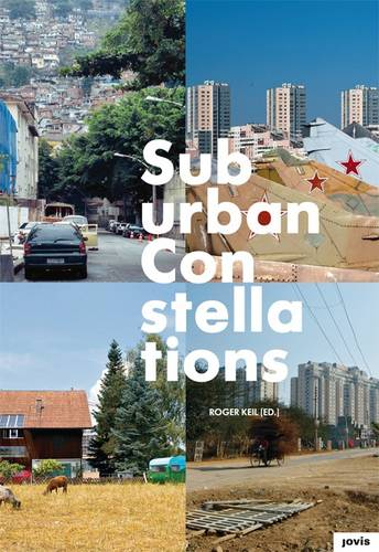 Suburban Constellations: Governance, Land and Infrastructure in the 21st Century (Paperback)