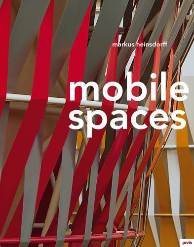 Mobile Spaces: Textile Buildings (Hardback)