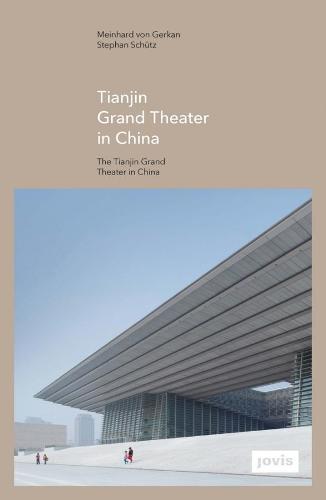 The Tianjin Grand Theater in China (Hardback)