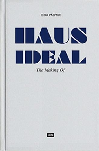 Haus Ideal - The Making of (Hardback)
