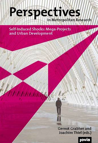 Self-Induced Shocks: Volume I: Mega-Projects and Urban Development - Perspectives in Metropolitan Research 1 (Paperback)