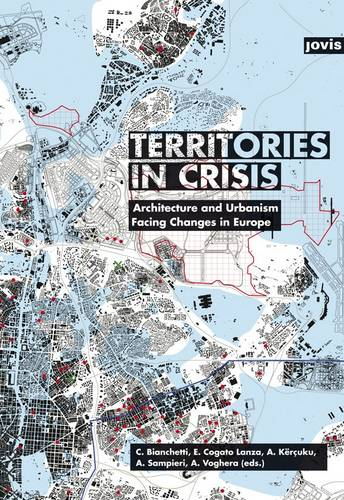 Territories in Crisis: Architecture and Urbanism Facing Changes in Europe (Paperback)