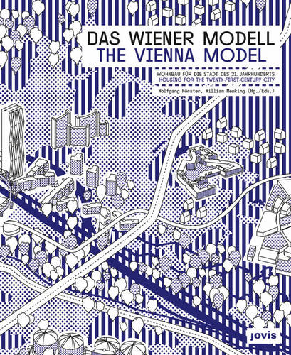 The Vienna Model: Housing for the Twenty-First Century City (Paperback)