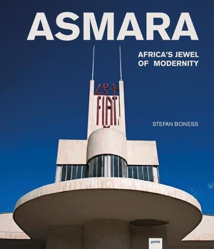 Asmara: Africa's Jewel of Modernity (Hardback)
