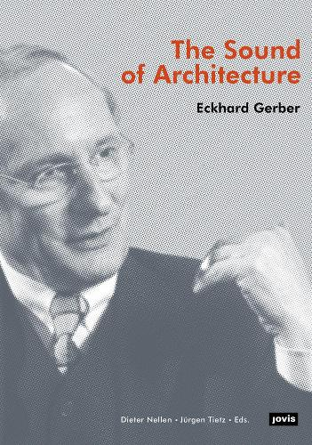 The Sound of Architecture: Eckard Gerber (Hardback)