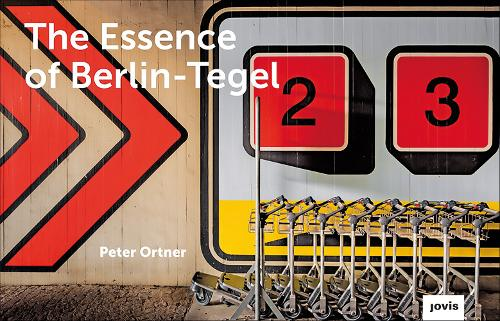 The Essence of Berlin-Tegel: Taking Stock of an Airport's Architecture (Hardback)