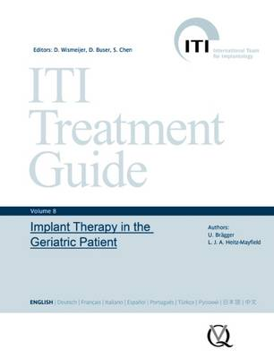 ITI Treatment Guide: Volume 9: Implant Therapy in the Geriatric Patient (Hardback)