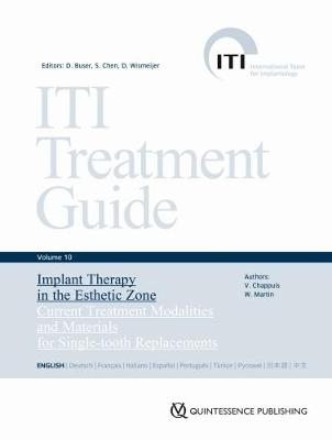 ITI Treatment Guide, Volume 10: Implant Therapy in the Esthetic Zone: Current Treatment Modalities and Materials for Single-tooth Replacements (Hardback)