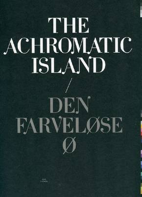 Sofie Thorsen - the Achromatic Island / Den Farvelose O (Hardback)