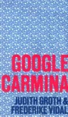 Judith Groth & Frederike Vidal - Google Carmina (Paperback)