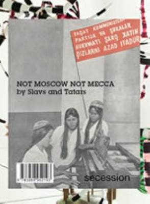 Slavs and Tatars - Not Moscow Not Mecca. Secession (Paperback)