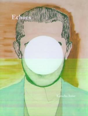Kotscha Reist - Echoes (Paperback)