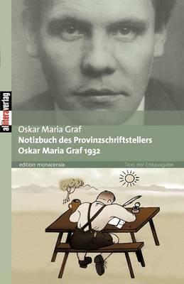 Notizbuch Des Provinzschriftstellers Oskar Maria Graf 1932 (Paperback)