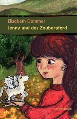 Jenny Und Das Zauberpferd (Paperback)