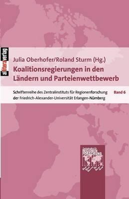 Koalitionsregierungen in Den L ndern Und Parteienwettbewerb (Paperback)