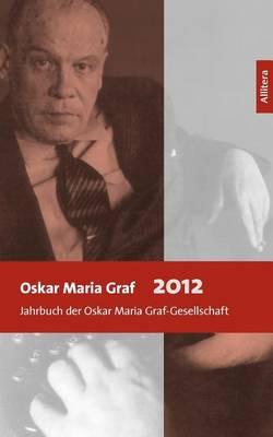 Oskar Maria Graf 2012 (Paperback)