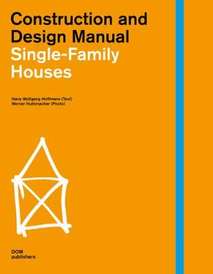 Construction and Design Manual: Single-family Houses (Paperback)