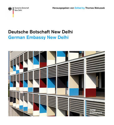 German Embassy New Delhi: The Architecture of Foreign Affairs (Paperback)
