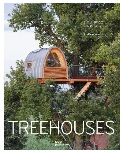 Treehouses: Small Spaces in Nature (Hardback)