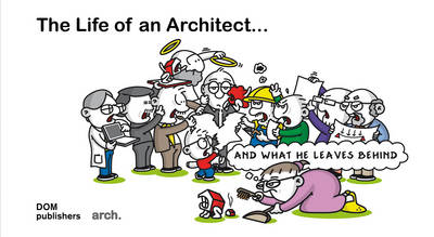 The Life of an Architect... and What He Leaves Behind (Hardback)