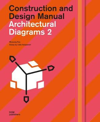 Architectural Diagrams 2: Construction and Design Manual - Construction and Design Manual (Hardback)