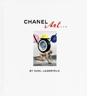 Karl Lagerfeld: Chanel Art (Hardback)