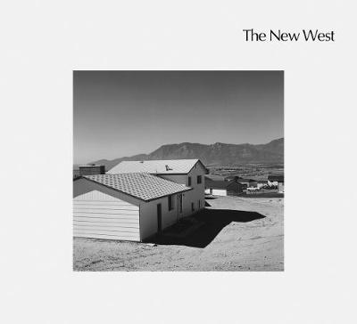 The New West: Landscapes Along the Colorado Front Range (Hardback)