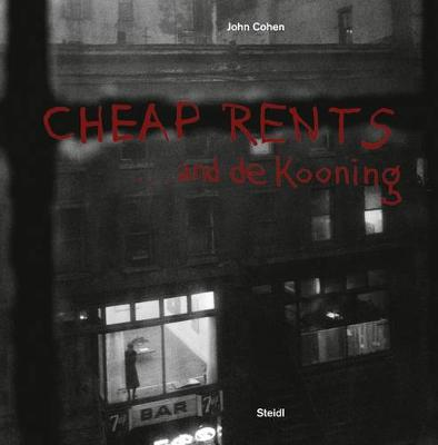 Cheap Rents... and de Kooning: The downtown art world New York, 1957-63 (Paperback)