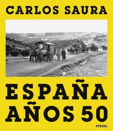 Carlos Saura: Vanished Spain (Hardback)