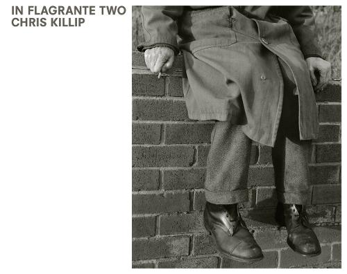 Chris Killip: In Flagrante Two (Hardback)