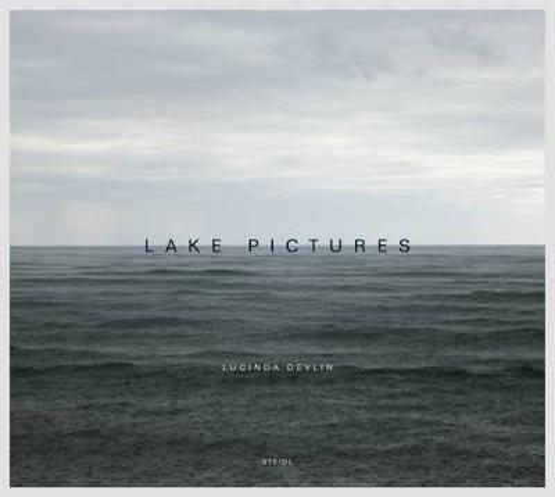 Lucinda Devlin: Lake Pictures (Hardback)